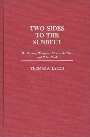 Two Sides to the Sunbelt: The Growing Divergence Between the Rural and Urban South 9780275932015