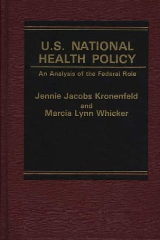 U.S. National Health Policy: An Analysis of the Federal Role 9780275912079