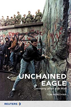 Unchained Eagle: Germany After the Wall