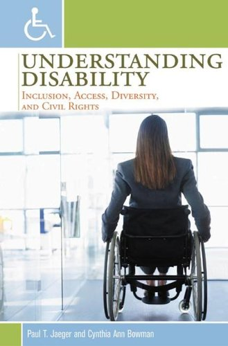 Understanding Disability: Inclusion, Access, Diversity, and Civil Rights 9780275982263