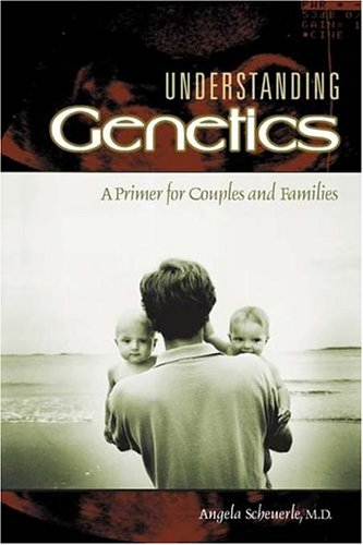 Understanding Genetics: A Primer for Couples and Families 9780275981891
