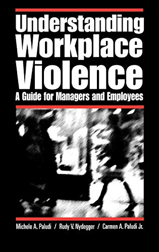Understanding Workplace Violence: A Guide for Managers and Employees 9780275990862