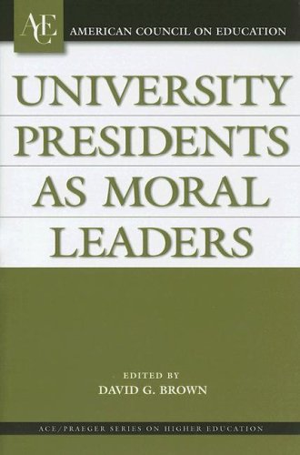 University Presidents as Moral Leaders 9780275988142