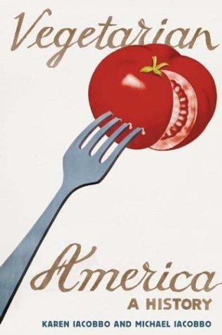 Vegetarian America: A History 9780275975197