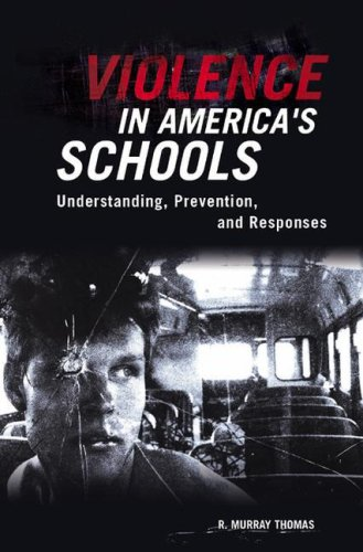 Violence in America's Schools: Understanding, Prevention, and Responses 9780275993290