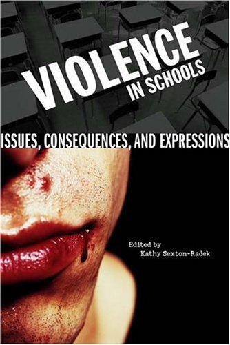 Violence in Schools: Issues, Consequences, and Expressions 9780275979874