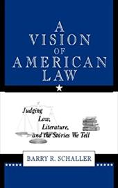 A Vision of American Law: Judging Law, Literature, and the Stories We Tell