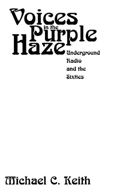 Voices in the Purple Haze: Underground Radio and the Sixties 9780275952662
