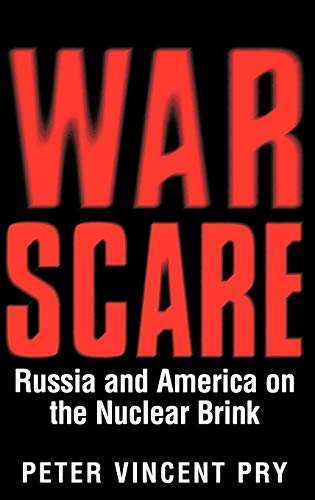 War Scare: Russia and America on the Nuclear Brink 9780275966430