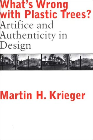 What's Wrong with Plastic Trees?: Artifice and Authenticity in Design 9780275967765