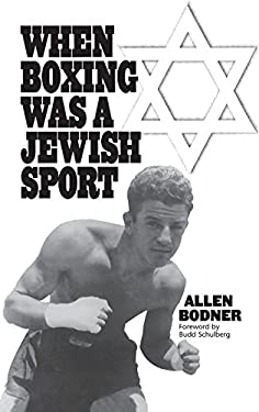 When Boxing Was a Jewish Sport 9780275953539