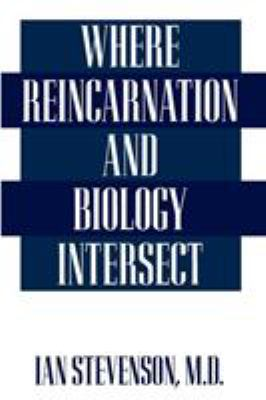 Where Reincarnation and Biology Intersect 9780275951894