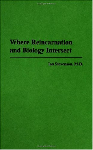 Where Reincarnation and Biology Intersect 9780275951887