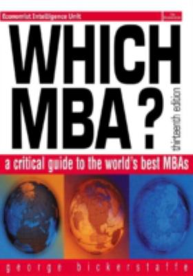 Which MBA?: A Critical Guide to the World's Best MBAs [With Bookmark] 9780273656630