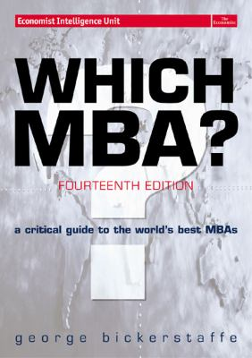 Which MBA?: A Critical Guide to the World's Best MBAs 9780273663119