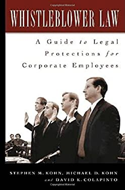 Whistleblower Law: A Guide to Legal Protections for Corporate Employees 9780275981273
