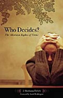 Who Decides?: The Abortion Rights of Teens 9780275983215