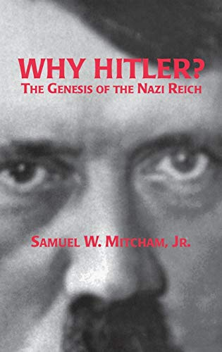 Why Hitler?: The Genesis of the Nazi Reich 9780275954857