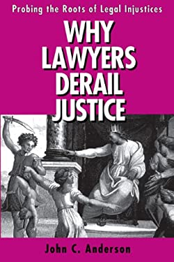 Why Lawyers Derail Justice - CL. 9780271018423