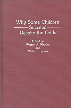 Why Some Children Succeed Despite the Odds 9780275937058