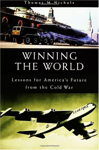 Winning the World: Lessons for America's Future from the Cold War 9780275966638