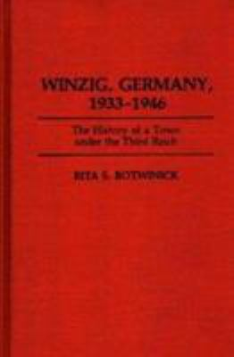 Winzig, Germany, 1933-1946: The History of a Town Under the Third Reich 9780275941857