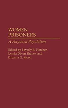 Women Prisoners: A Forgotten Population 9780275942205