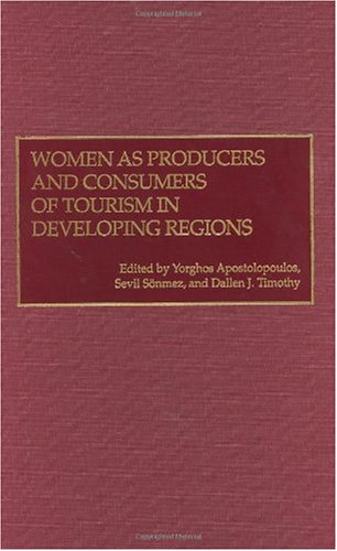 Women as Producers and Consumers of Tourism in Developing Regions 9780275963972