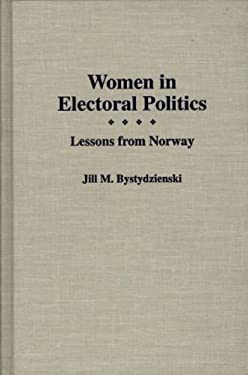 Women in Electoral Politics: Lessons from Norway 9780275951085