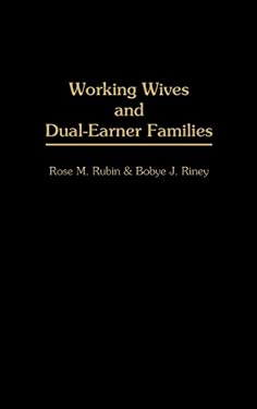 Working Wives and Dual-Earner Families 9780275946821