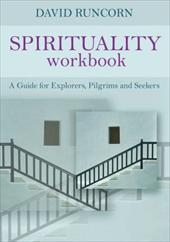 Spirituality Workbook: A Guide for Explorers, Pilgrims and Seekers 9955855
