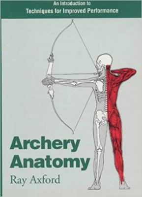 Archery Anatomy: An Introduction to Techniques for Improved Performance 9780285632653
