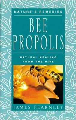 Bee Propolis: Natural Healing from the Hive 9780285635227