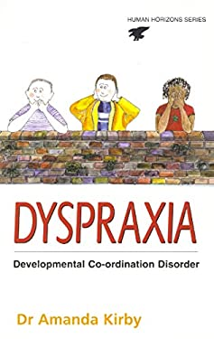 Dyspraxia: The Hidden Handicap 9780285635128