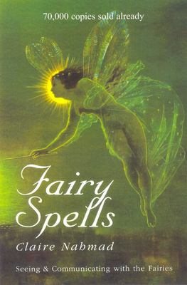 Fairy Spells: Seeing & Communicating with the Fairies 9780285634701