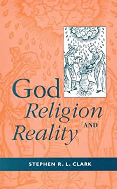 God, Religion, and Reality: The Case for Christian Theism 9780281051335
