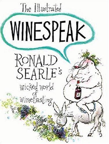 Illustrated Winespeak: Ronald Searles Wicked World of Winetasting 9780285625921