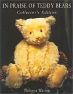 In Praise of Teddy Bears: Collector's Edition 9780285634107