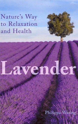 Lavender: Nature's Way to Relaxation and Health 9780285638860