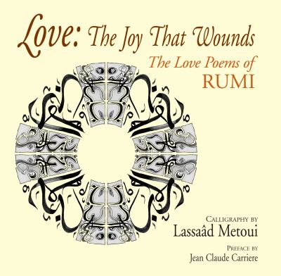 Love: The Joy That Wounds: The Love Poems of Rumi 9780285637320