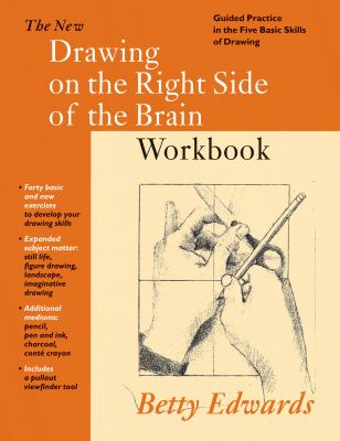 New Drawing on the Right Side of the Brain Workbook: Guided Practice in the Five Basic Skills of Drawing 9780285636644