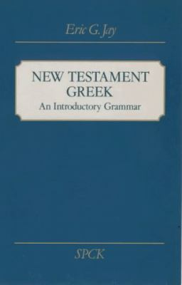 New Testament Greek: An Introductory Grammar 9780281028061