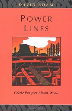 Power Lines: Celtic Prayers about Work 9780281046157