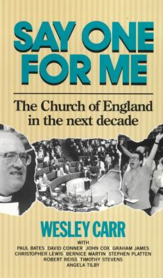 Say One for Me: The Church of England in the Next Decade 9780281045563