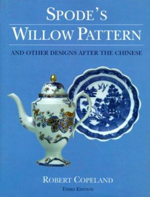 Spode's Willow Pattern: And Other Designs After the Chinese 9780289801772
