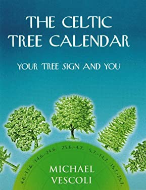 The Celtic Tree Calendar: Your Tree Sign and You 9780285634633