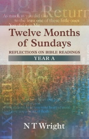 Twelve Months of Sundays Year a - Reflections on Bible Readings 9780281052882