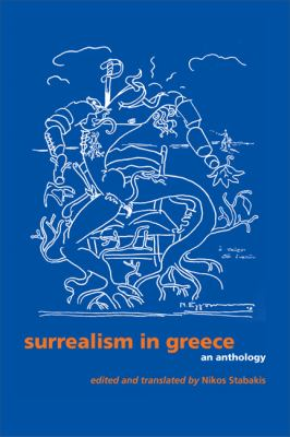 Surrealism in Greece: An Anthology 9780292718005