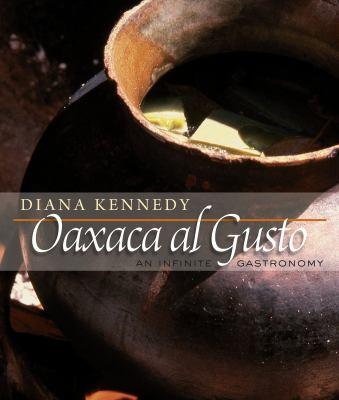 Oaxaca Al Gusto: An Infinite Gastronomy 9780292722668