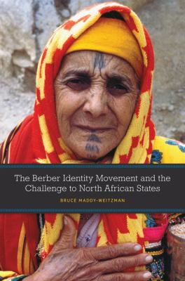The Berber Identity Movement and the Challenge to North African States 9780292725874